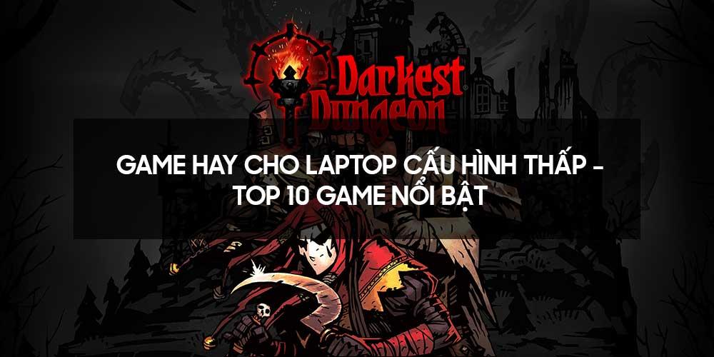 Game hay cho laptop cấu hình thấp