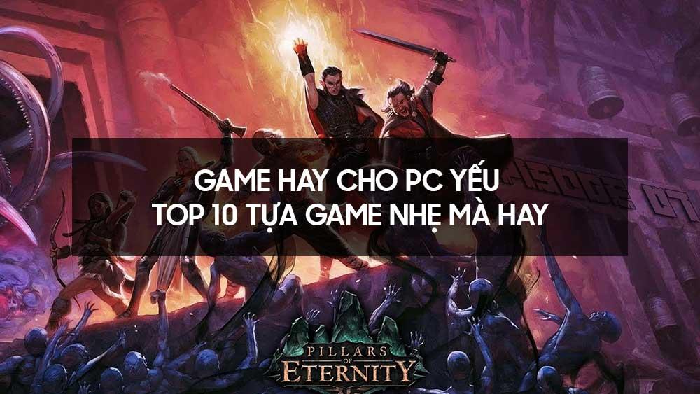 Game hay cho PC yếu - Top 10 tựa game nhẹ mà hay