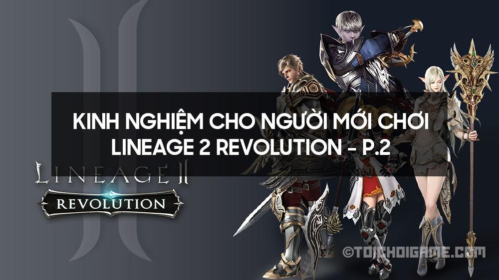 Hướng dẫn cho người mới chơi Lineage 2 Revolution