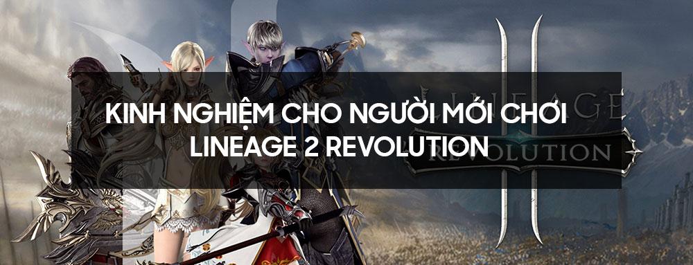 Kinh nghiệm cho người mới chơi Lineage 2 Revolution